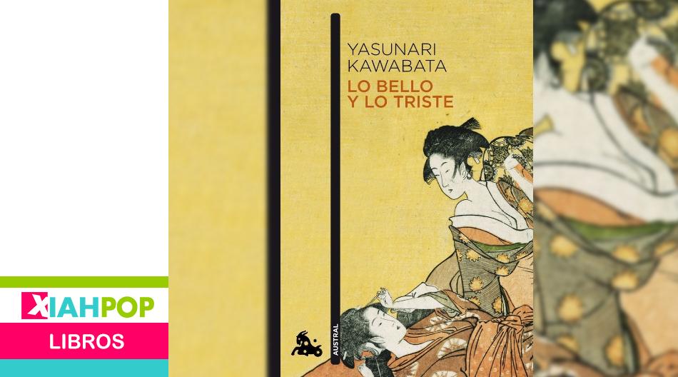 [Libros] «Lo Bello y lo Triste» de Yasunari Kawabata