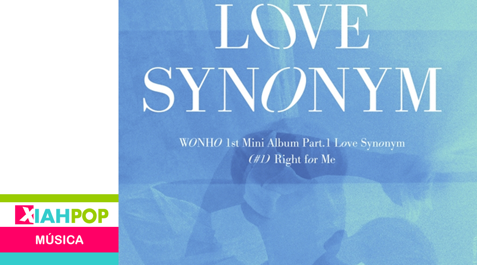 ¡Escuchemos juntos «Love Synonym, Part. 1: Right for Me» de Wonho!