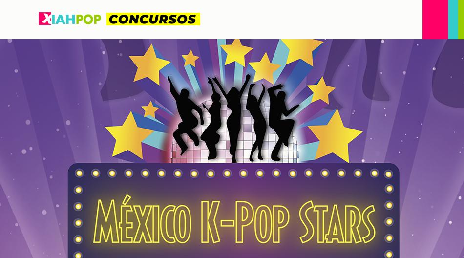 [CONCURSO] ¡No te pierdas MÉXICO K-POP STARS 2020 !