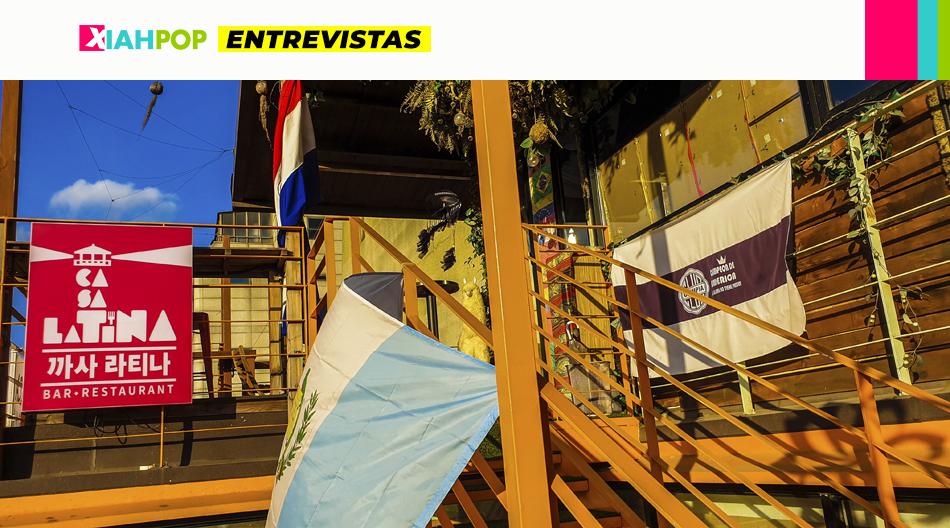 [Entrevista] Casa Latina, el sueño de llevar la comida latina a Seul