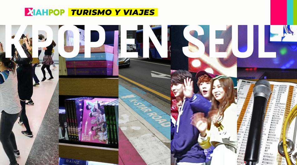 7 cosas que todo fan del KPOP debería hacer en Corea del Sur