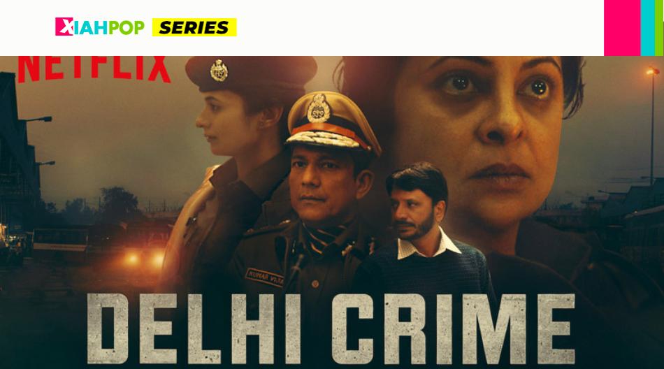 Delhi Crime: la serie de la india que conmovió al mundo entero