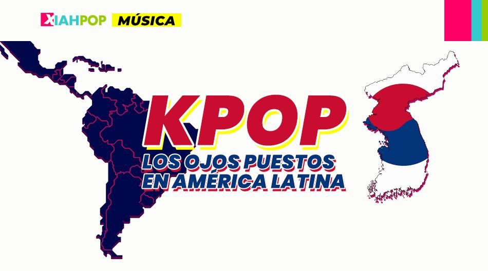 La industria del KPOP tiene su mirada puesta en América Latina