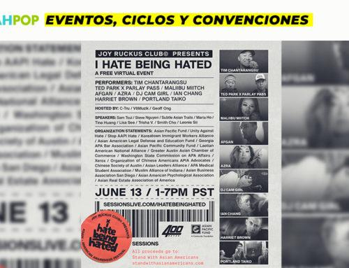 «I Hate Being Hated» el evento virtual y gratuito contra el racismo hacia los asiáticos.