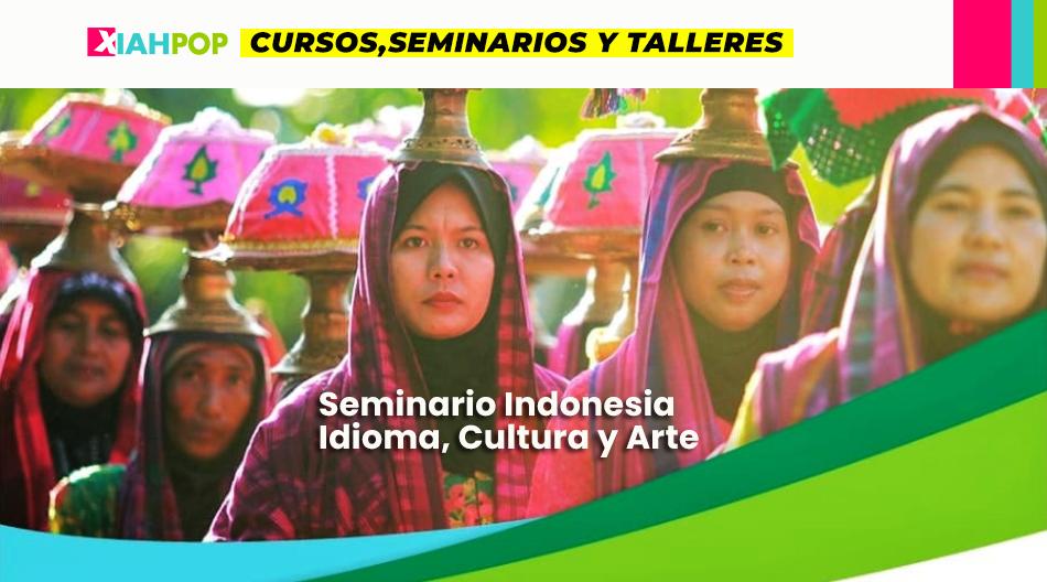 Seminario Indonesia, Idioma, Cultura y Arte
