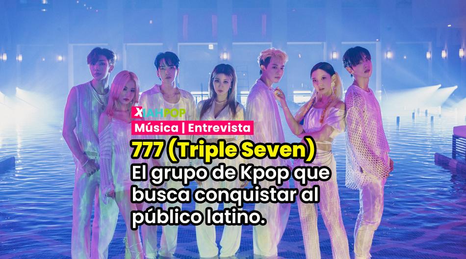 Entrevista con 777 (Triple Seven): «El Kpop se acerca cada vez más a los sonidos latinos»