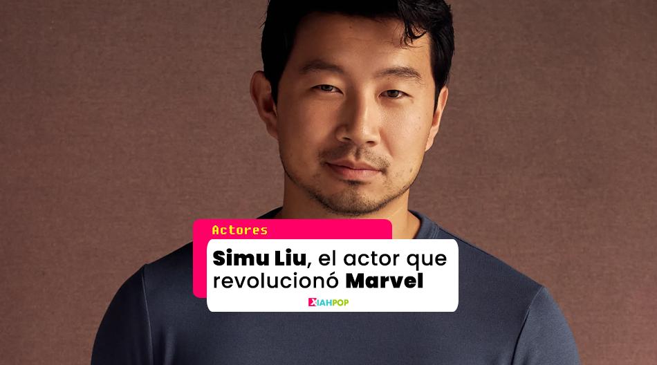 Simu Liu, el actor que revolucionó Marvel